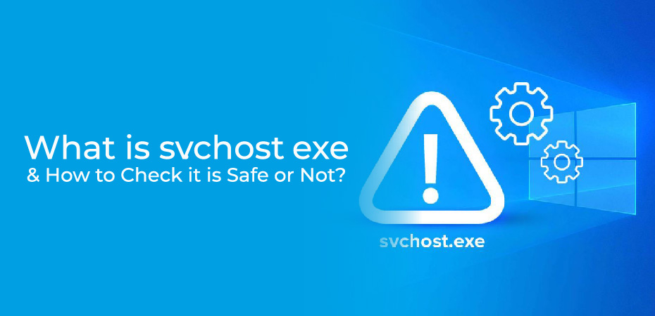 What is svchost.exe & How to Check it is Safe or Not?
